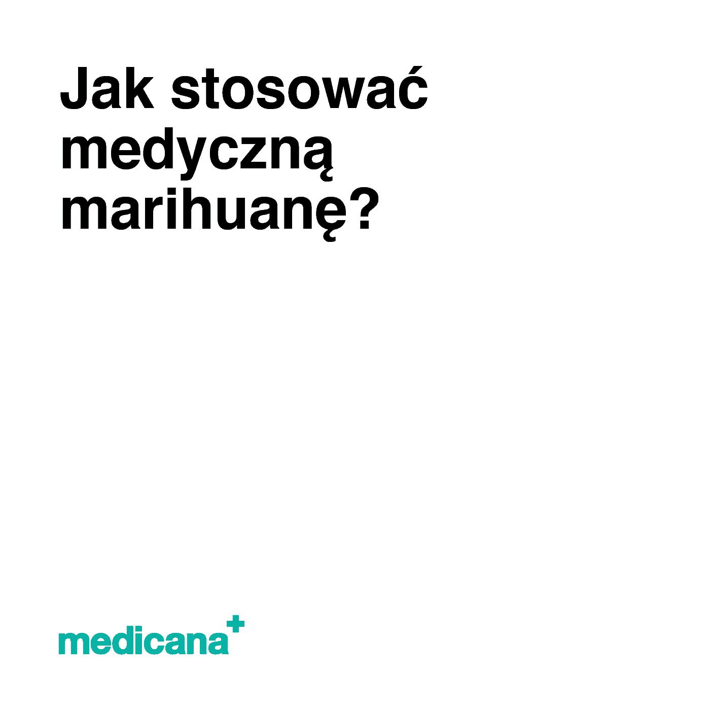 Grafika, białe tło z czarnym napisem Jak stosować medyczną marihuanę? oraz zielonym logo Medicana w lewym dolnym rogu.