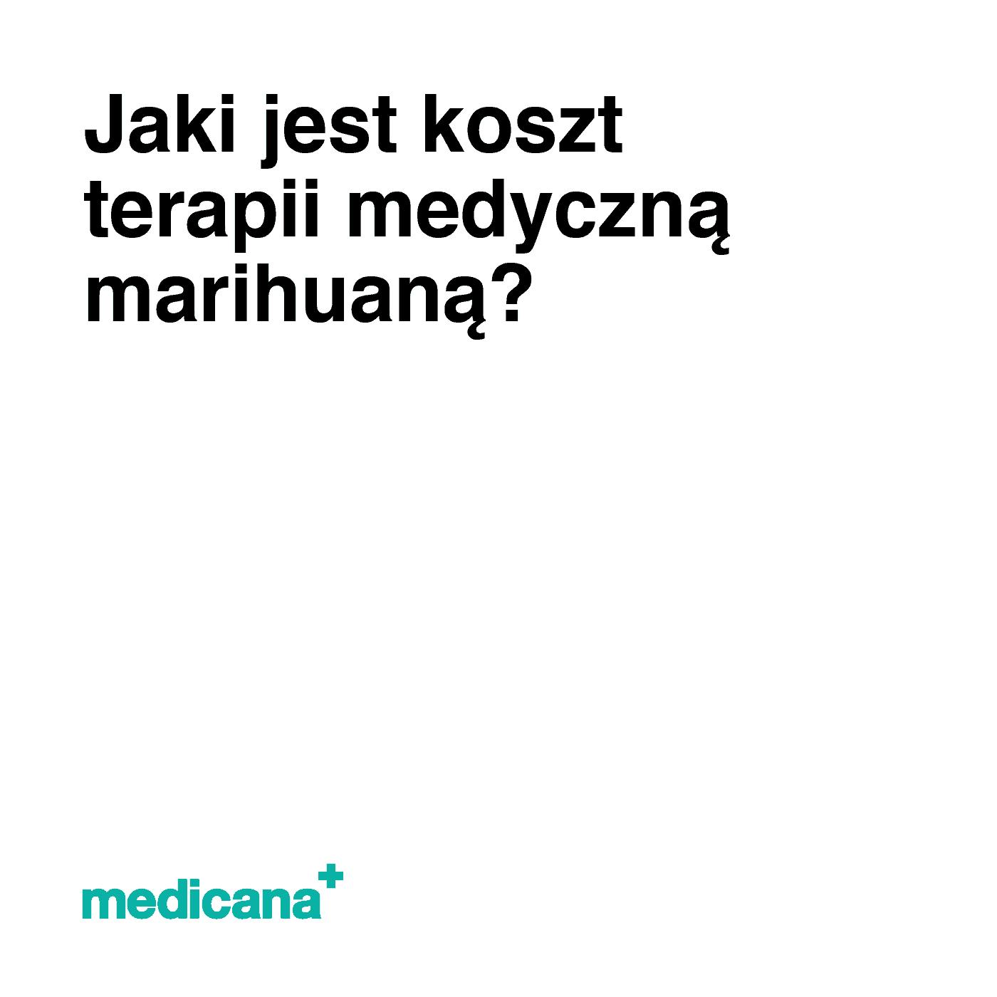 Grafika, białe tło z czarnym napisem Jaki jest koszt terapii medyczną marihuaną? oraz zielonym logo Medicana w lewym dolnym rogu.