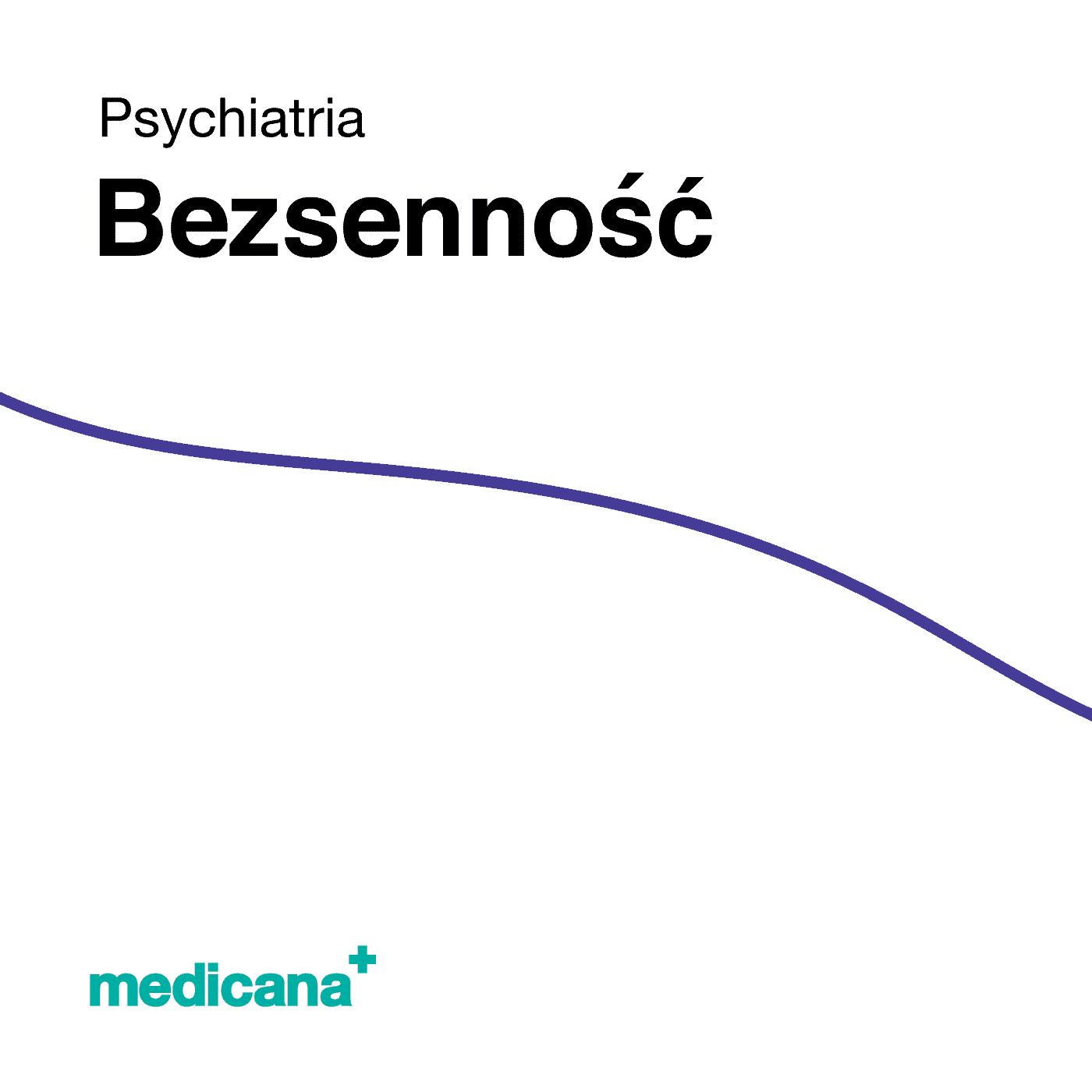 Grafika, białe tło z granatową kreską, czarnym napisem Psychiatria - Bezsenność oraz zielonym logo Medicana w lewym dolnym rogu.