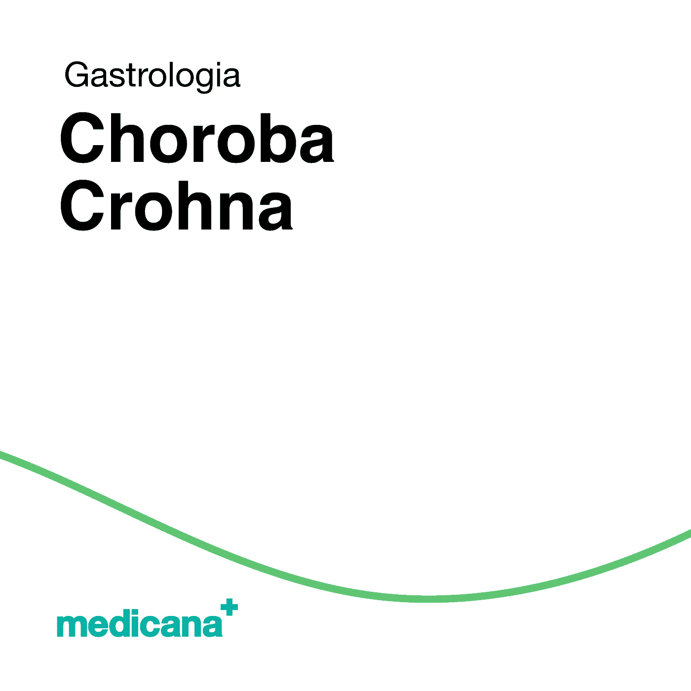 Grafika, białe tło z zieloną kreską, czarnym napisem Gastrologia - Choroba Crohna oraz zielonym logo Medicana w lewym dolnym rogu.