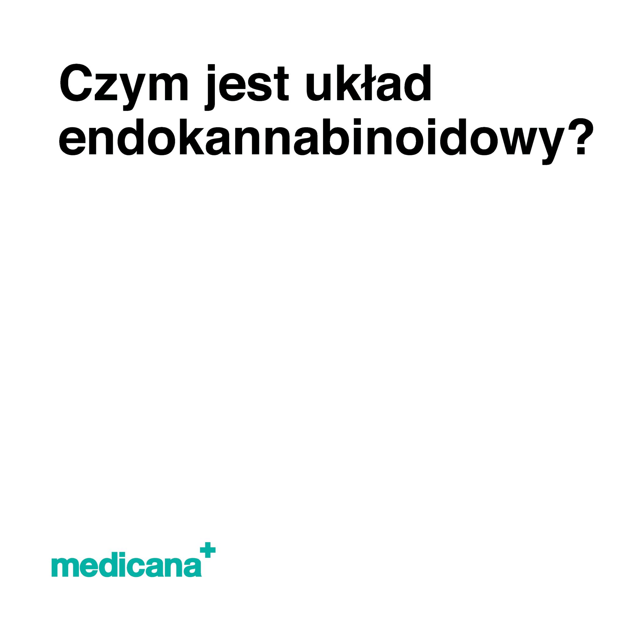 Grafika, białe tło z czarnym napisem Czym jest układ endokannabinoidowy? oraz zielonym logo Medicana w lewym dolnym rogu.