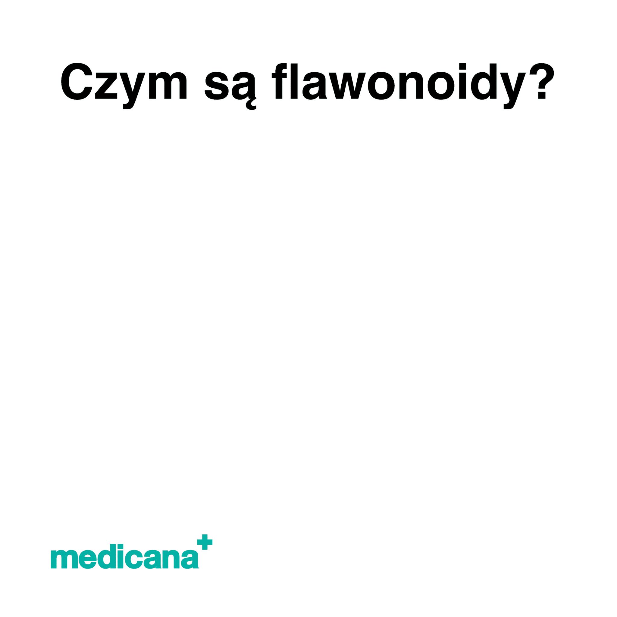 Grafika, białe tło z czarnym napisem Czym są flawonoidy? oraz zielonym logo Medicana w lewym dolnym rogu.