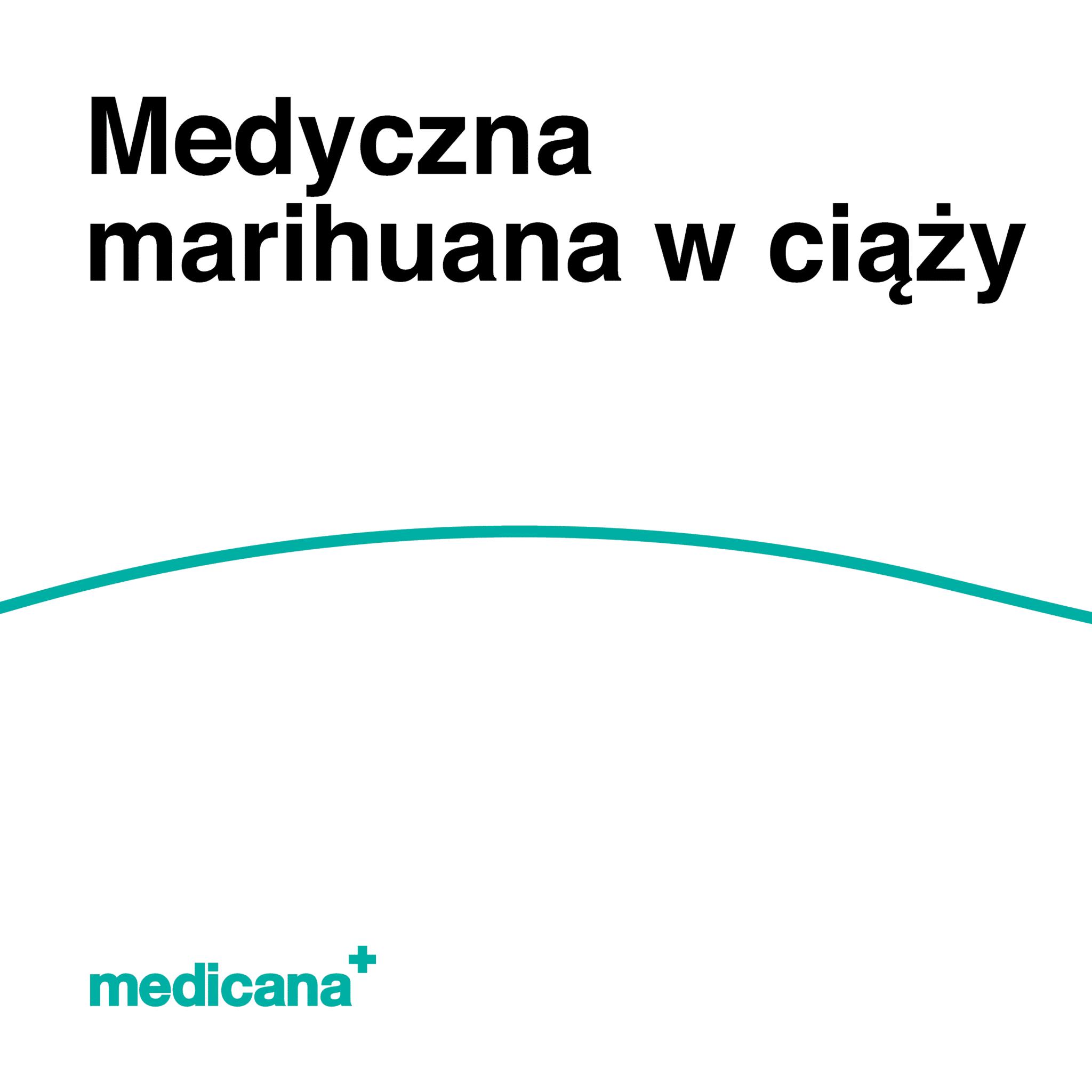 Grafika, białe tło z zieloną kreską i czarnym napisem Medyczna marihuana w ciąża oraz zielonym logo Medicana w lewym dolnym rogu.
