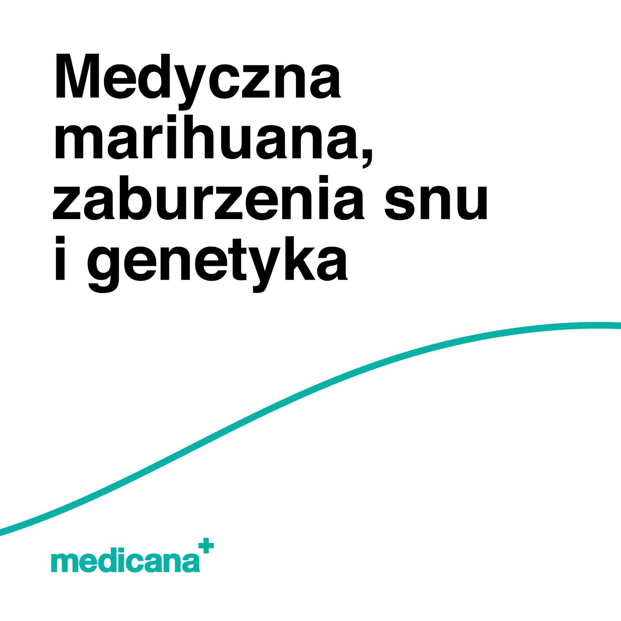 Grafika, białe tło z zieloną linią, czarnym napisem Medyczna marihuana, zaburzenia snu i genetyka oraz zielonym logo Medicana w lewym dolnym rogu.