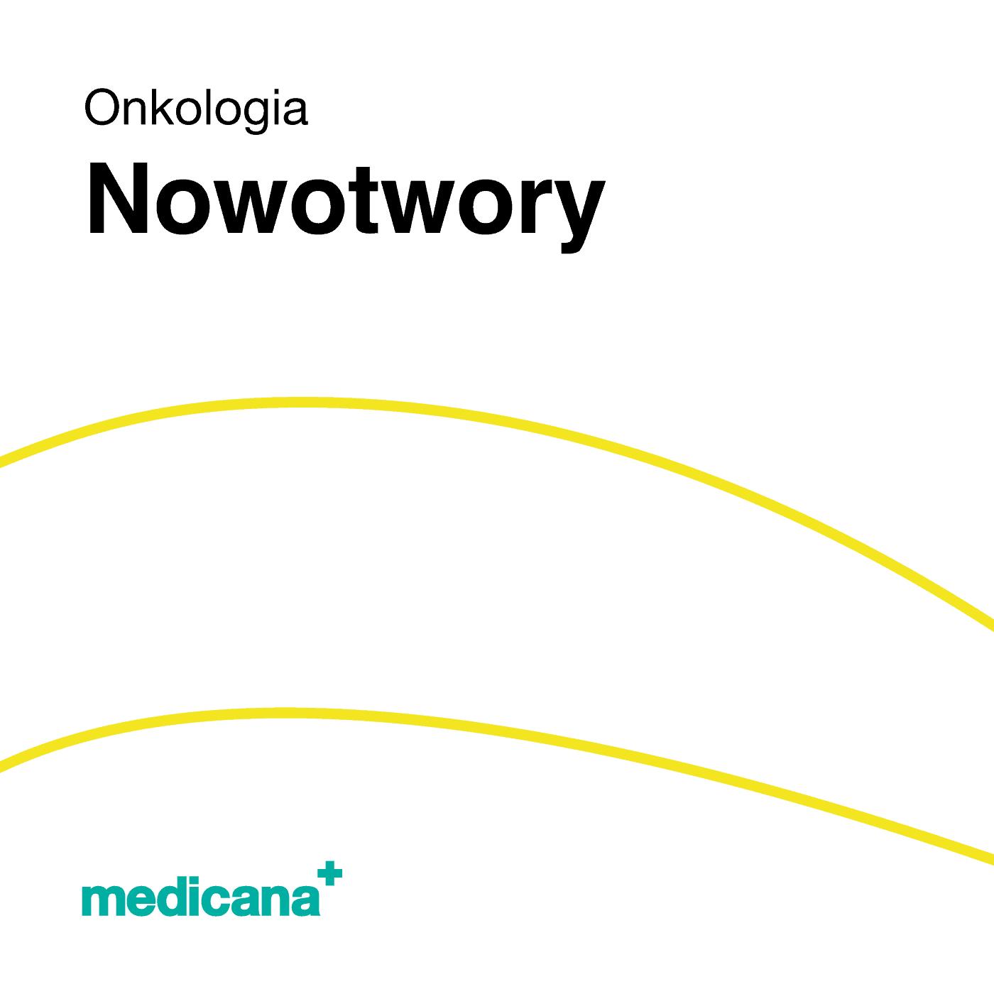 Grafika, białe tło z żółtą kreską, czarnym napisem Onkologia -Nowotwory oraz zielonym logo Medicana w lewym dolnym rogu.