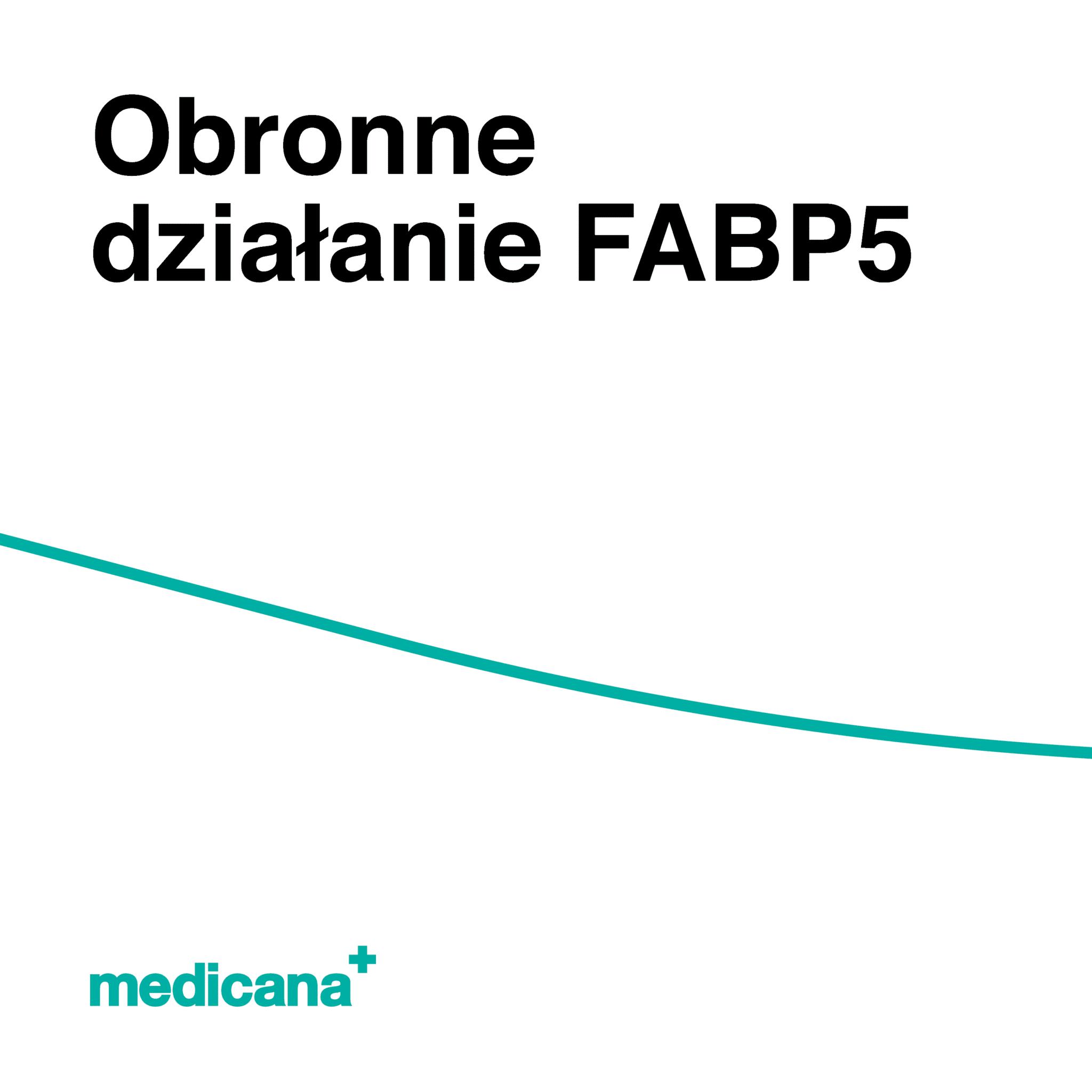 Grafika, białe tło z zieloną kreską i czarnym napisem Obronne działanie FABP5 oraz zielonym logo Medicana w lewym dolnym rogu.