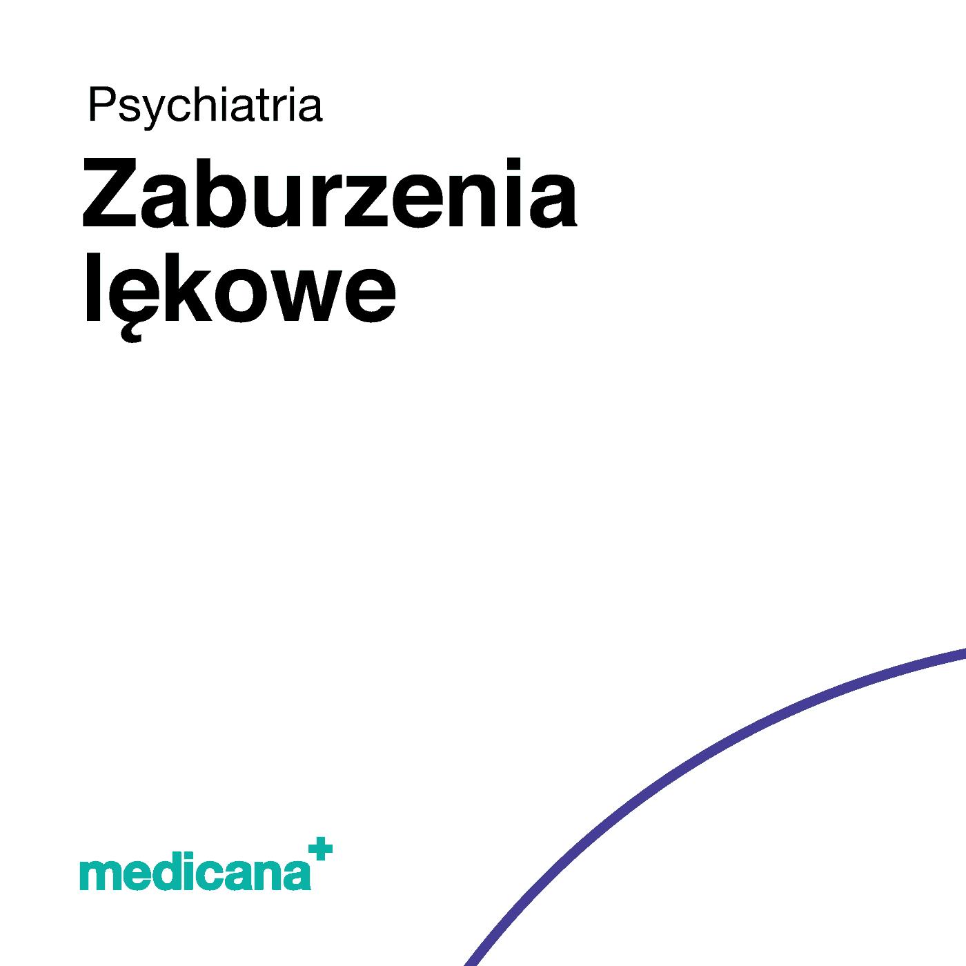 Grafika, białe tło z granatową kreską, czarnym napisem Psychiatria - Zaburzenia lękowe oraz zielonym logo Medicana w lewym dolnym rogu.