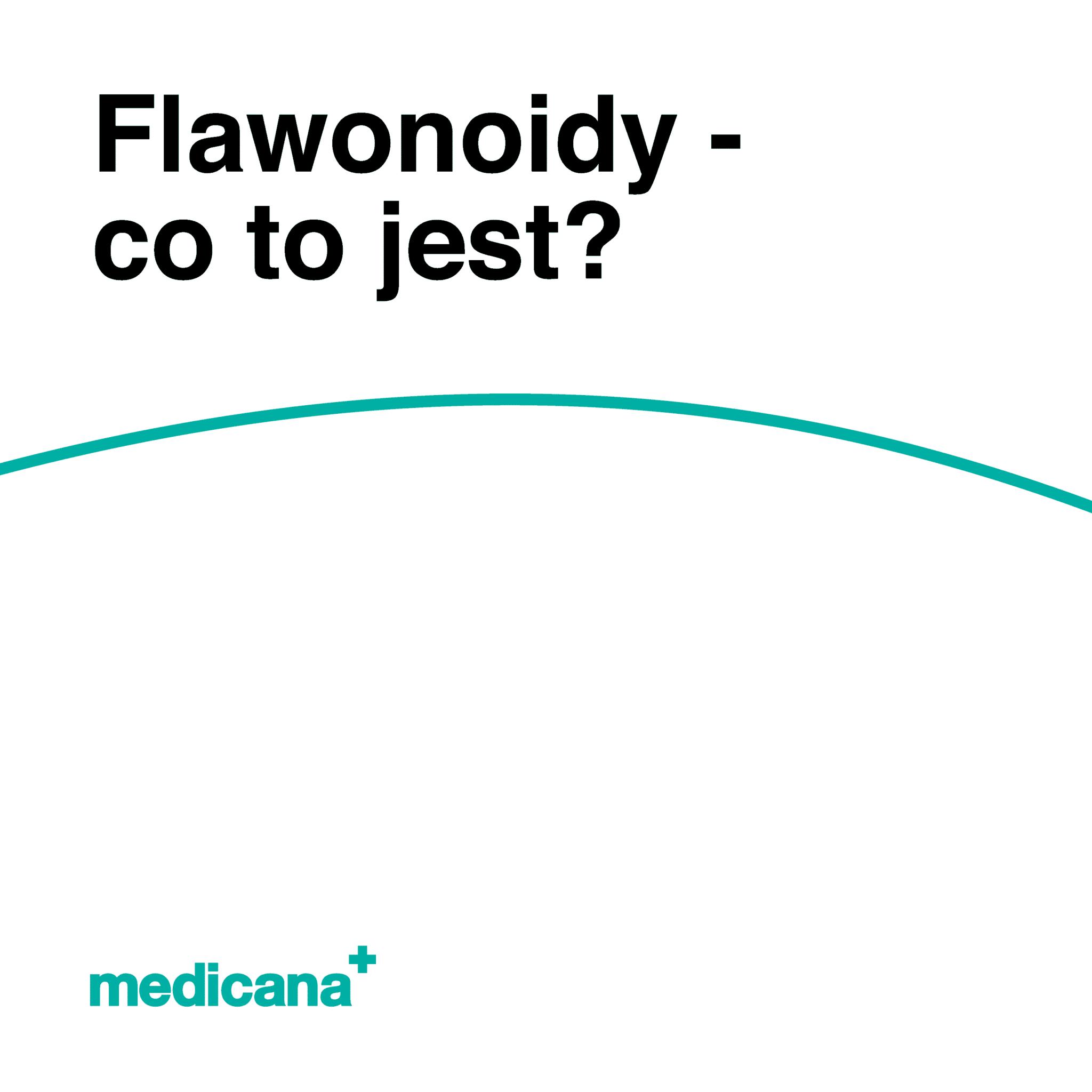 Grafika, białe tło z zieloną linią, czarnym napisem Flawonoidy - co to jest? oraz zielonym logo Medicana w lewym dolnym rogu.
