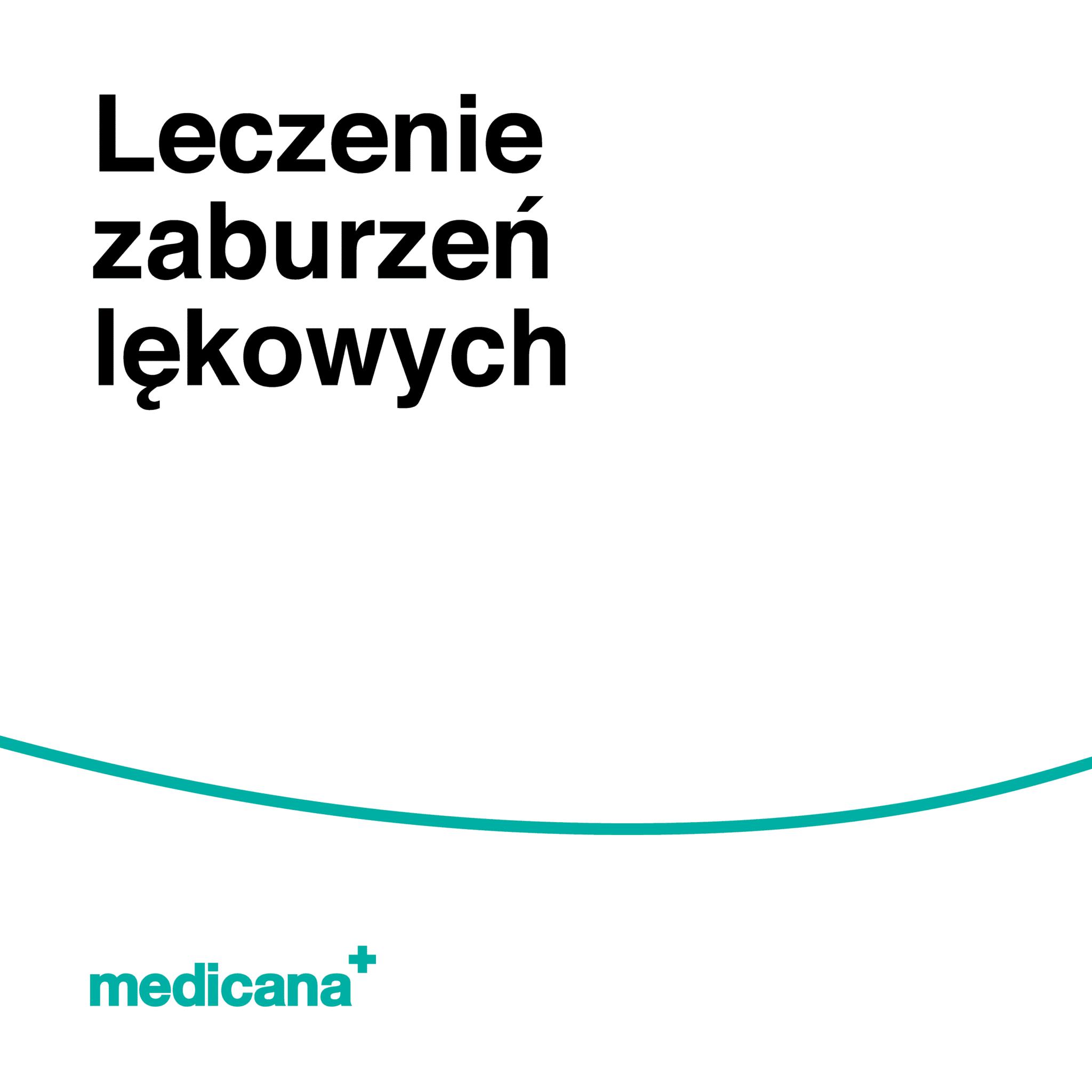 Grafika, białe tło z zieloną linią, czarnym napisem Leczenie zaburzeń lękowych oraz zielonym logo Medicana w lewym dolnym rogu.