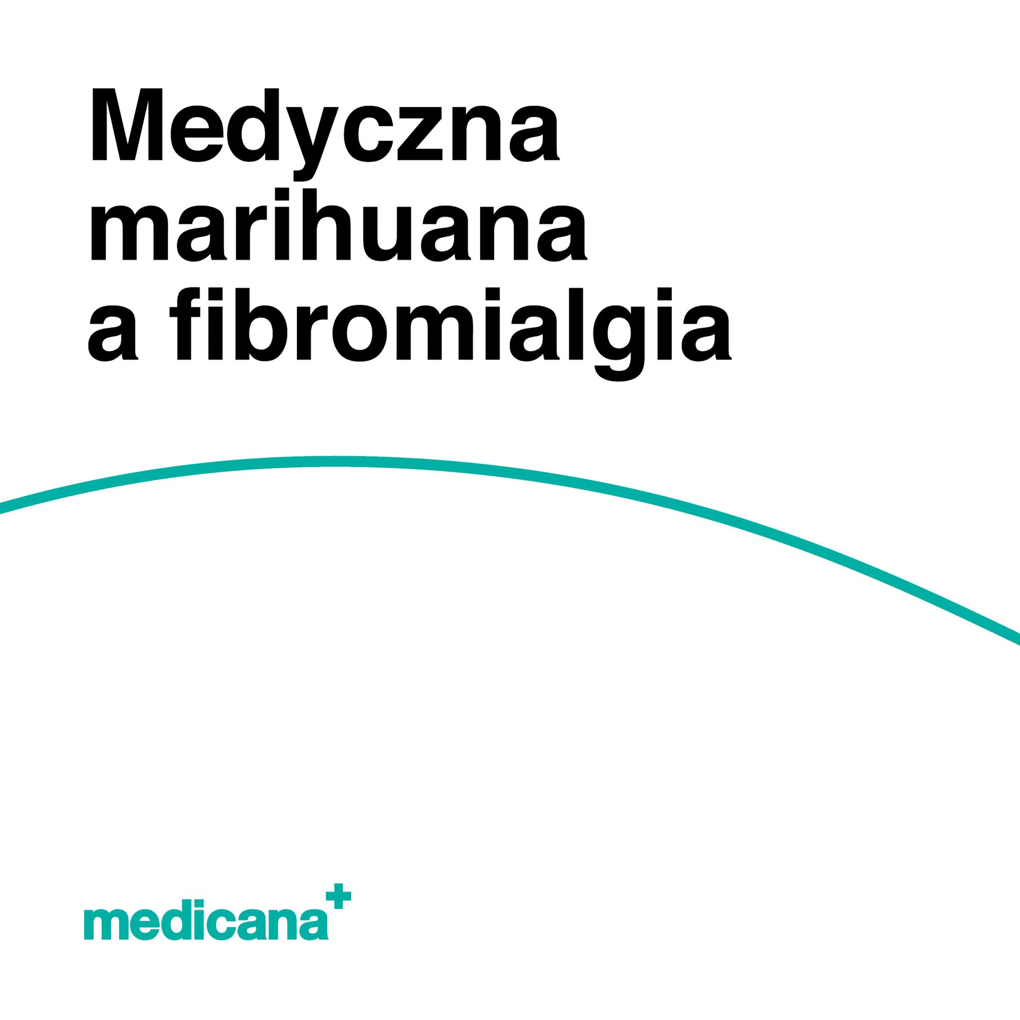 Grafika, białe tło z zieloną linią, czarnym napisem Medyczna marihuana a fibromialgia oraz zielonym logo Medicana w lewym dolnym rogu.