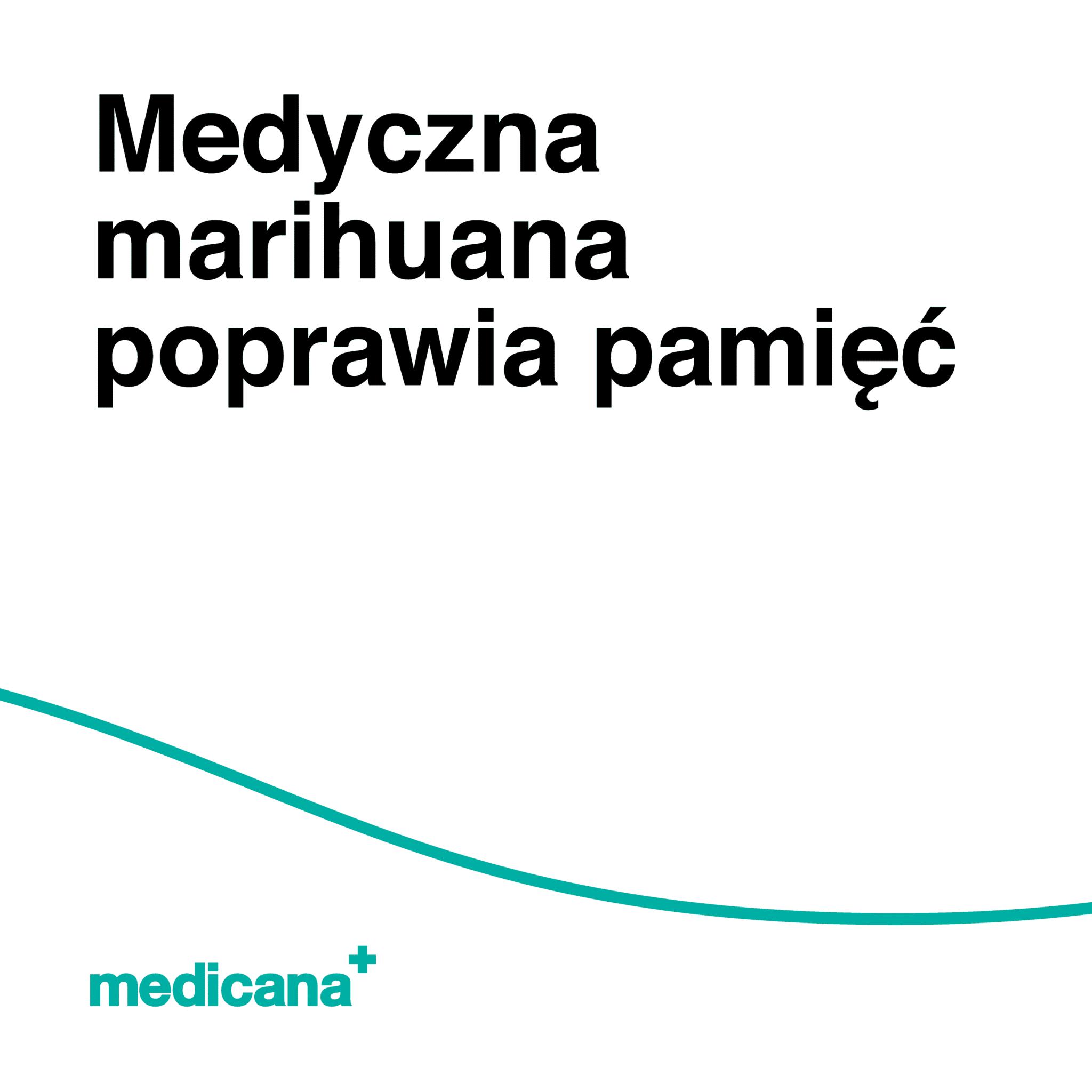 Grafika, białe tło z zieloną linią, czarnym napisem Medyczna marihuana poprawia pamięć oraz zielonym logo Medicana w lewym dolnym rogu.