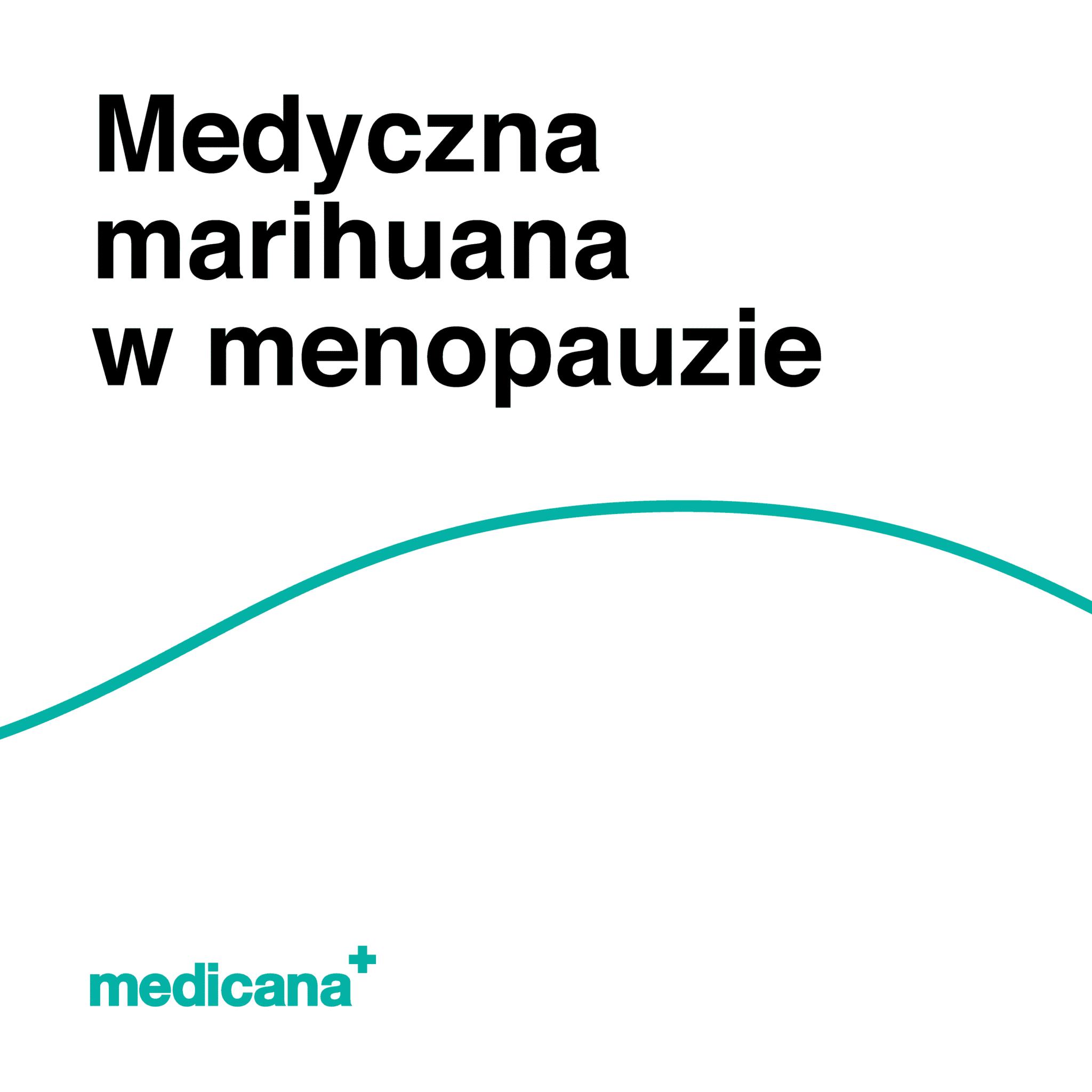 Grafika, białe tło z zieloną linią, czarnym napisem Medyczna marihuana w menopauzie oraz zielonym logo Medicana w lewym dolnym rogu.