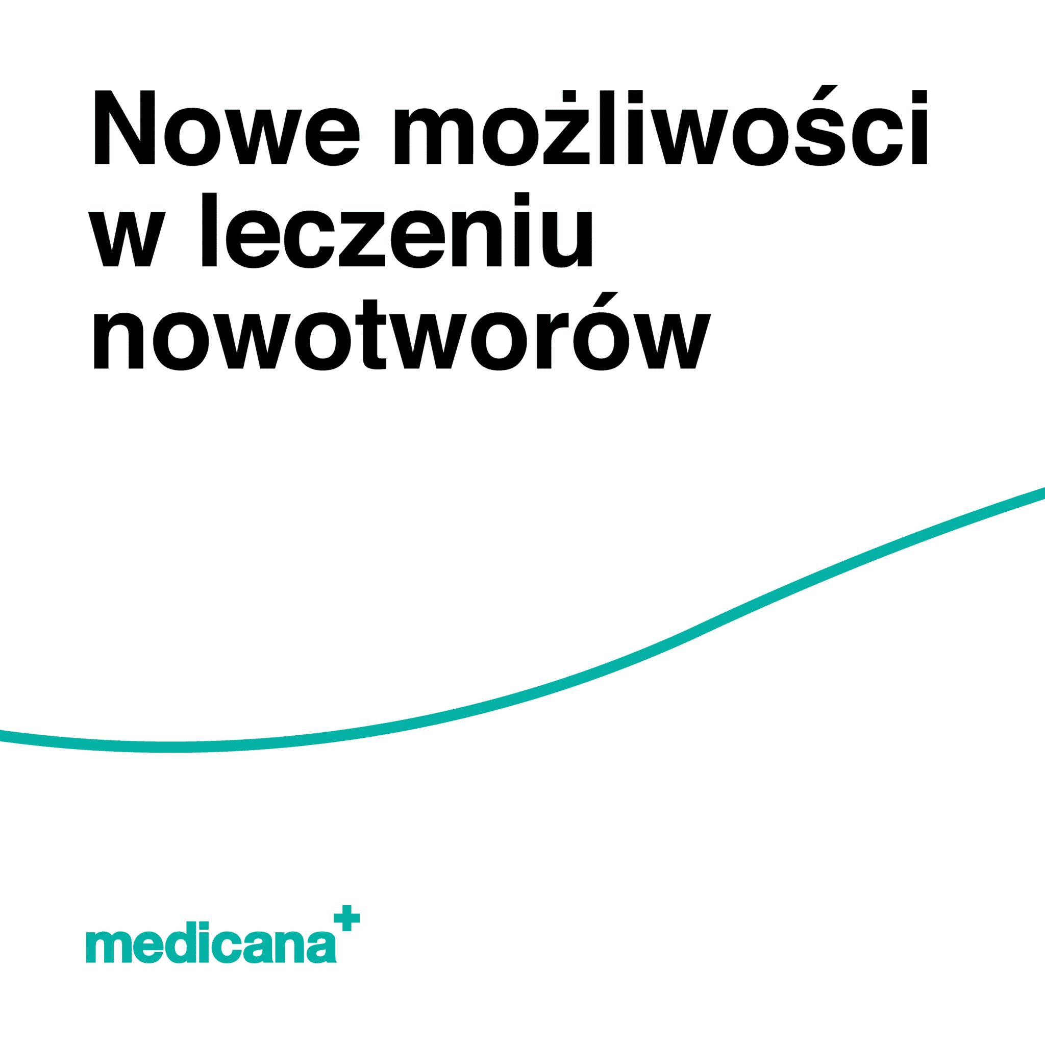 Grafika, białe tło z zieloną linią, czarnym napisem Nowe możliwości w leczeniu nowotworów oraz zielonym logo Medicana w lewym dolnym rogu.