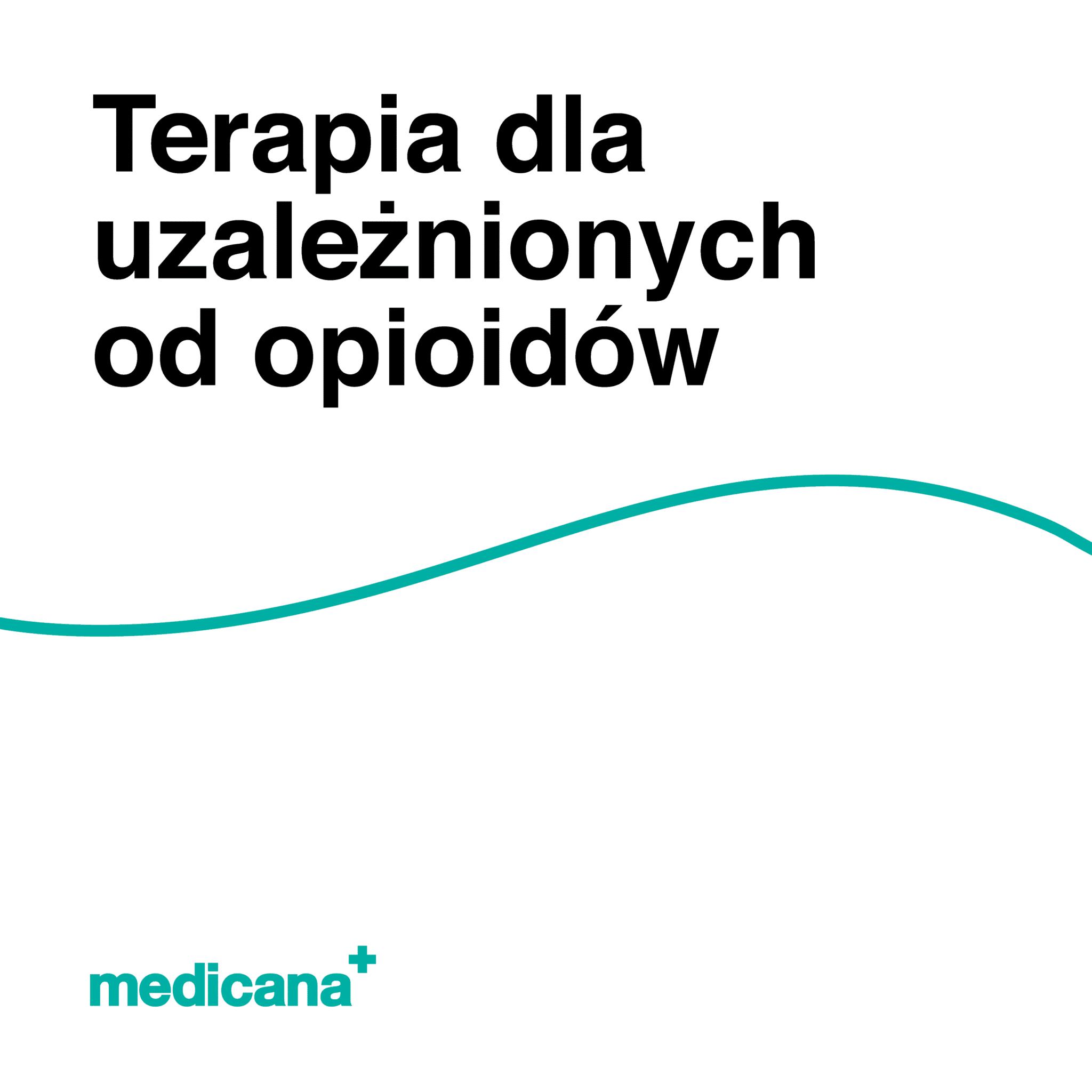 Grafika, białe tło z zieloną linią, czarnym napisem Terapia dla uzależnionych od opioidów oraz zielonym logo Medicana w lewym dolnym rogu.