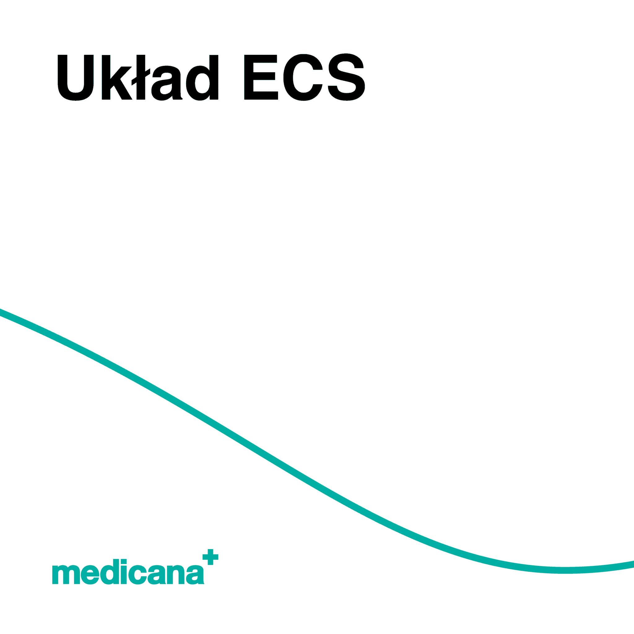Grafika, białe tło z zieloną linią, czarnym napisem Układ ECS oraz zielonym logo Medicana w lewym dolnym rogu.