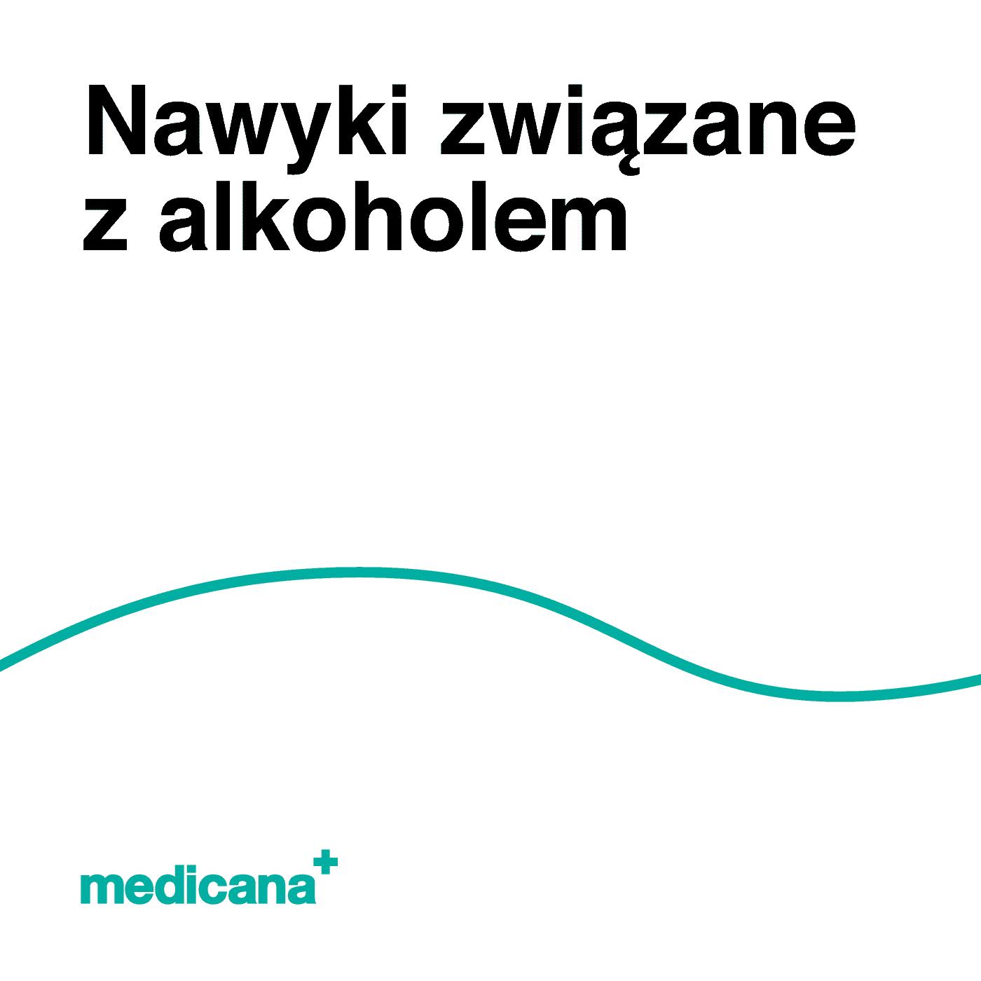 Grafika, białe tło z zieloną linią, czarnym napisem Nawyki związane z alkoholem oraz zielonym logo Medicana w lewym dolnym rogu.