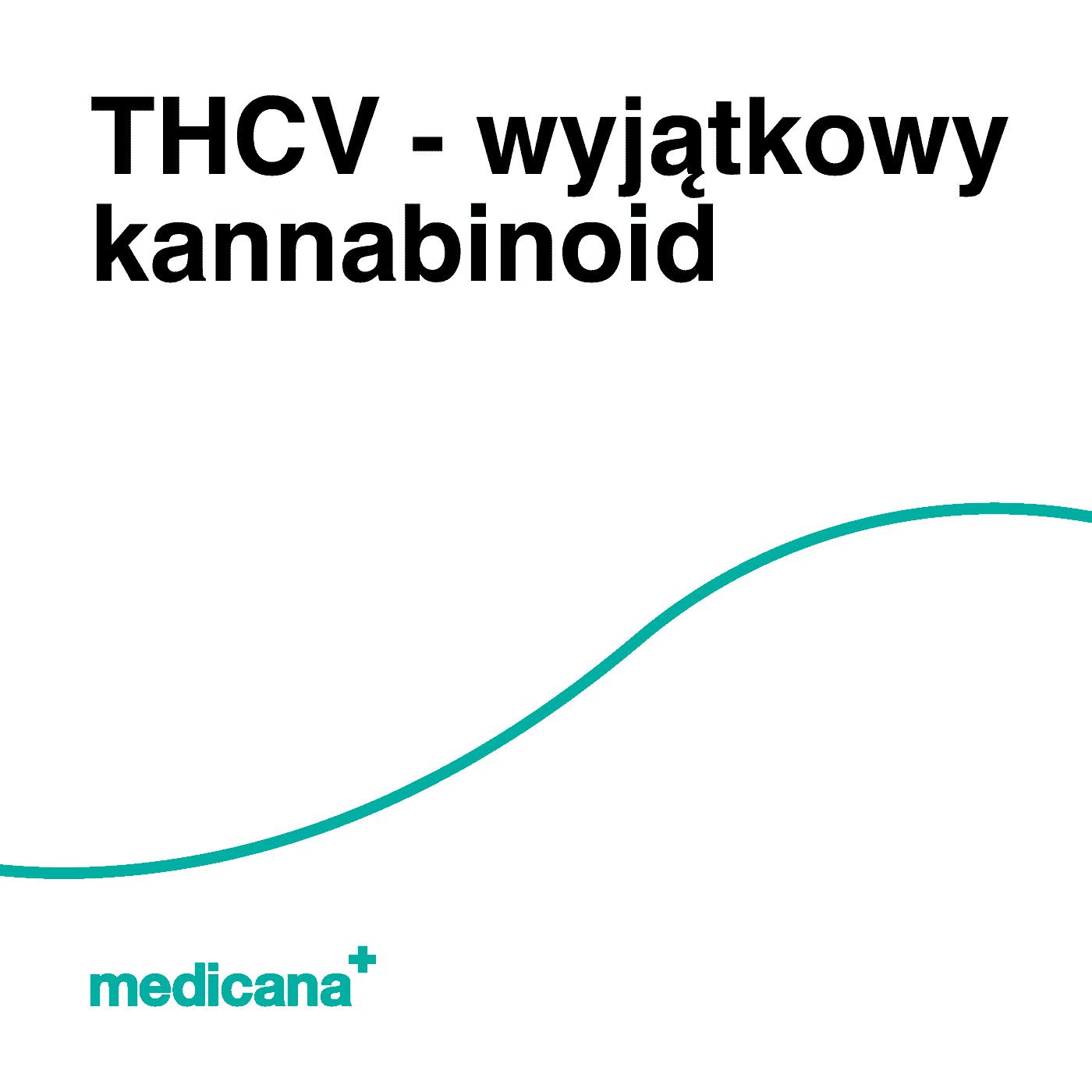 Grafika, białe tło z zieloną linią, czarnym napisem THCV - wyjątkowy kannabinoid oraz zielonym logo Medicana w lewym dolnym rogu.