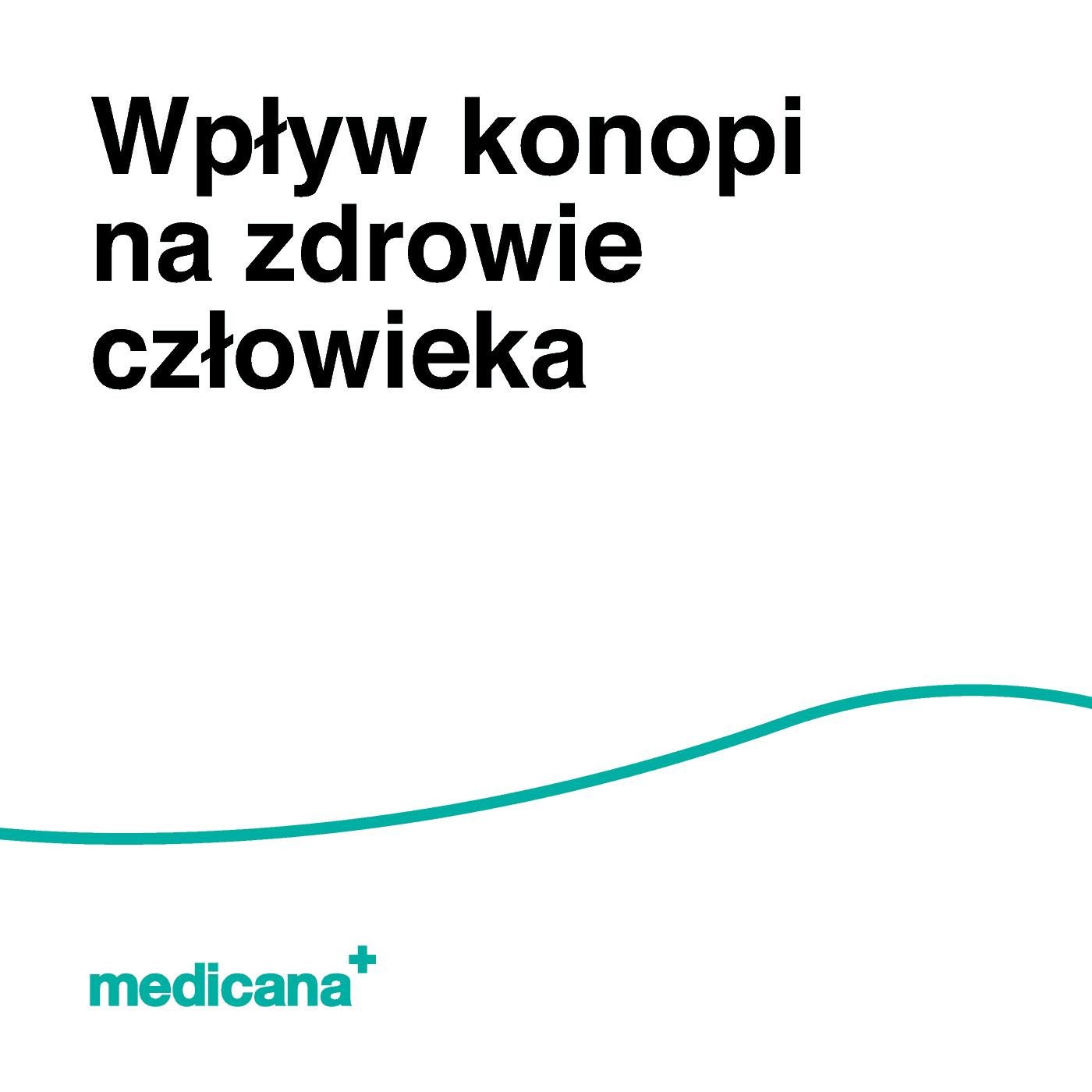 Grafika, białe tło z zieloną linią, czarnym napisem Wpływ konopi na zdrowie człowieka oraz zielonym logo Medicana w lewym dolnym rogu.