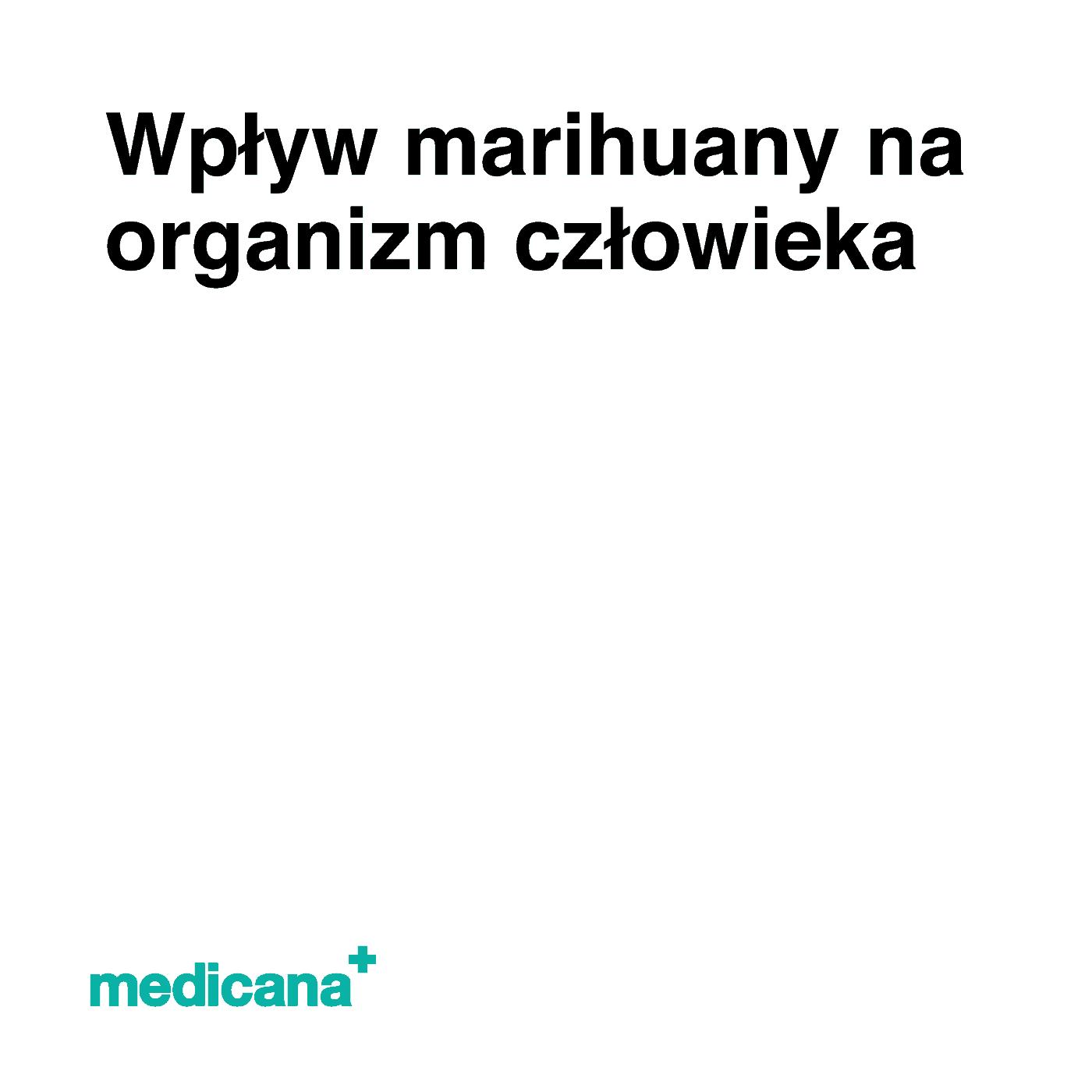 """Biała grafika z czarnym napisem """"Wpływ marihuany na organizm człowieka"""" oraz zielonym logo Medicana w lewym dolnym rogu."""
