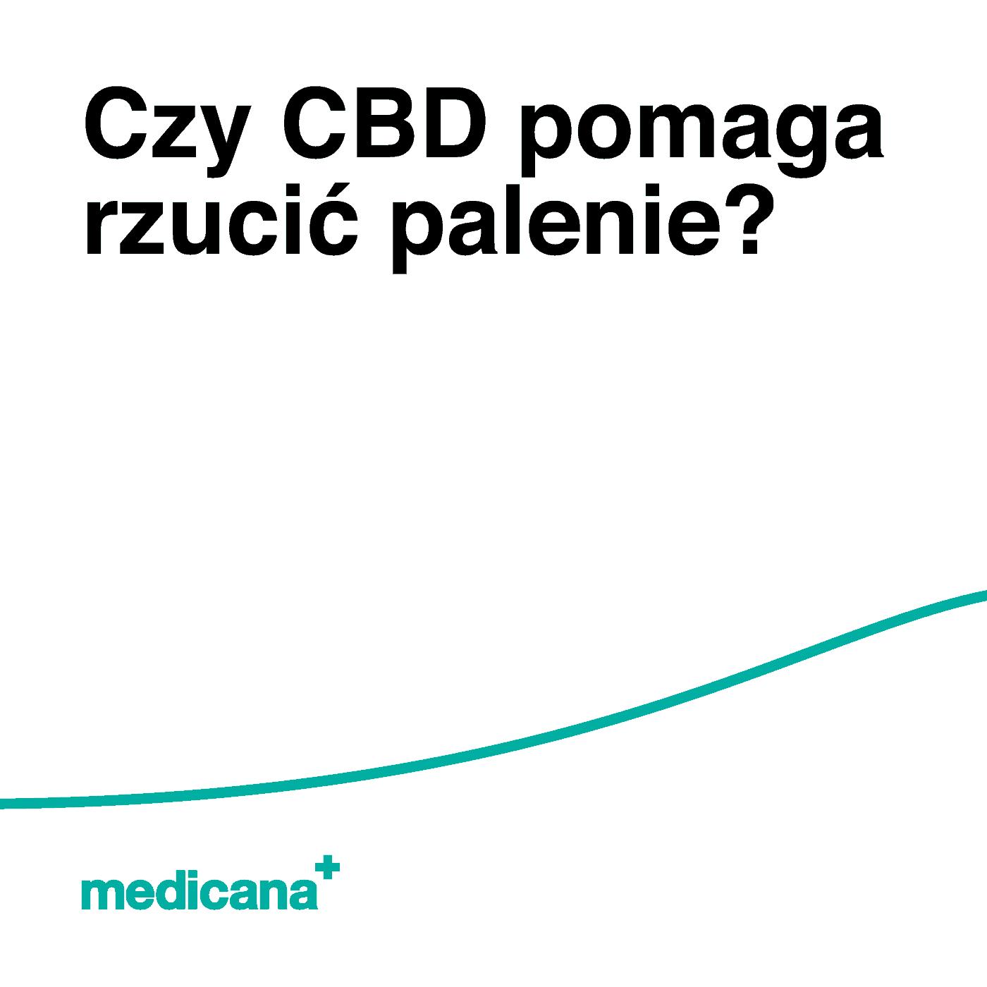 """Grafika, na białym tle czarny napis """"Czy CBD pomaga rzucić palenie?"""" oraz zieloną linią na dole i zielonym logo medicana w lewym dolnym rogu."""