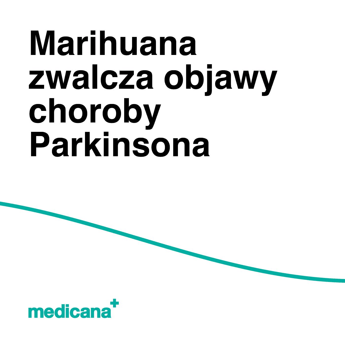 """Grafika, na białym tle czarny napis """"Marihuana zwalcza objawy choroby Parkinsona"""" oraz zieloną linią na dole i zielonym logo medicana w lewym dolnym rogu."""