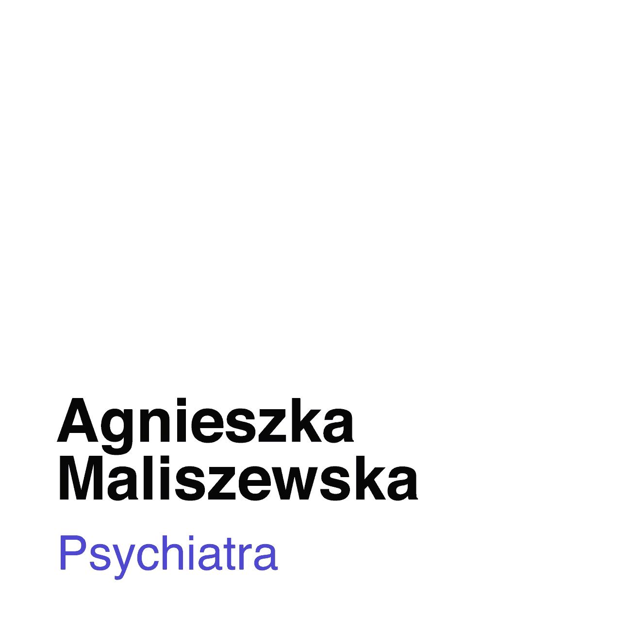 Agnieszka Maliszewska, lekarka Psychiatra, Medicana