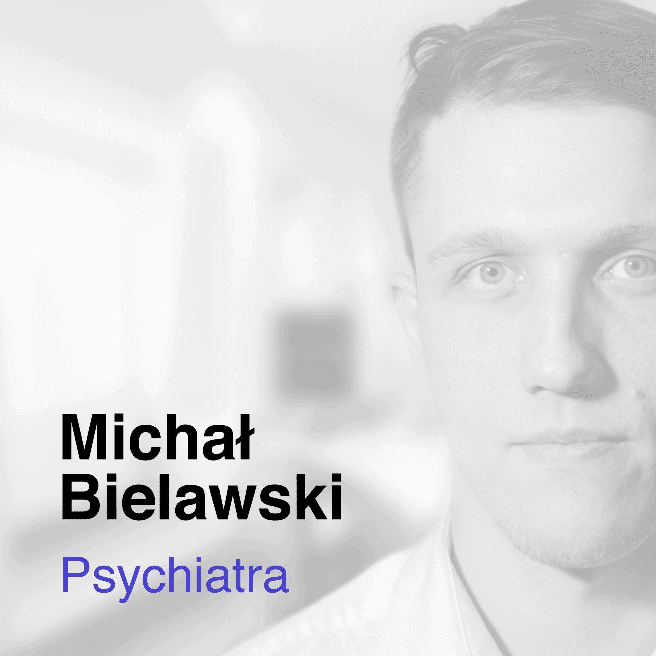 Michał Bielawski, lekarz psychiatra, Medicana
