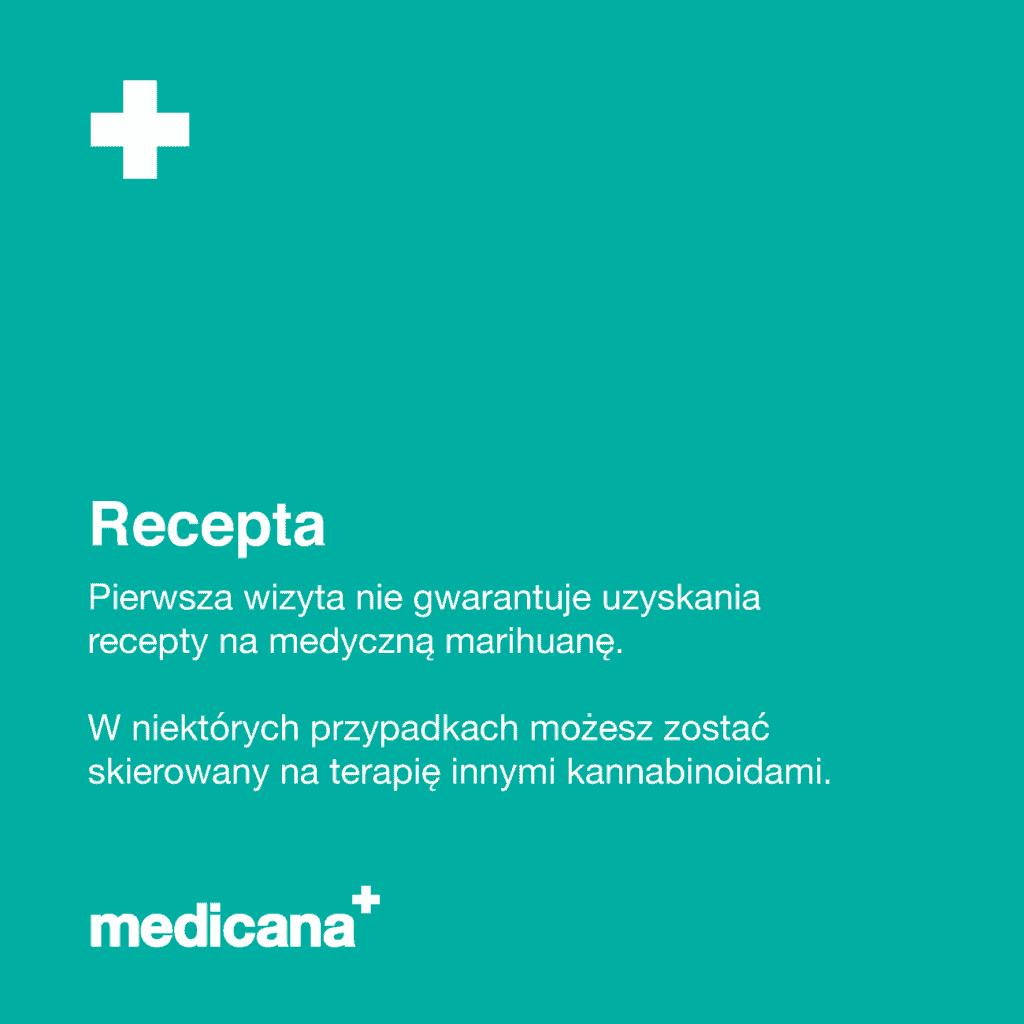 Grafika na zielonym tle napis: Recepta - Pierwsza wizyta nie gwarantuje uzyskania recepty na medyczną marihuanę. W niektórych przypadkach możesz zostać skierowany na terapię innymi kannabinoidami oraz białym logo medicana w lewym dolnym rogu.