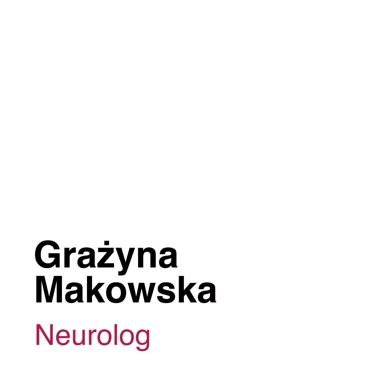Ilustracja z białym tłem i podpisem Grażyna Makowska, która współpracuje z Medicana w roli lekarki neurologa.